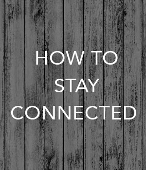 How to Stay Connected