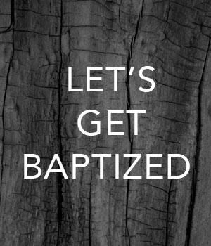 Let's Get Baptized